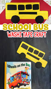the wheels on the bus a fun washi tape bus craft for kids