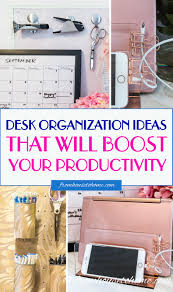Desk Organized by 8 Desk Organization Hacks That Will Boost Your Productivity