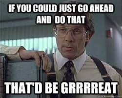 Office Space Memes - factual offerings of office space http tipsycat com 2015 10