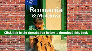 free donwload romania moldova lonely planet travel guides for