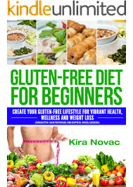 gluten free food list the complete a to z guide kindle edition
