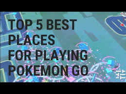 best place to play go best top 5 places to bot or
