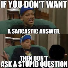 Sarcastic Love Memes - if you dont want a sarcastic answer