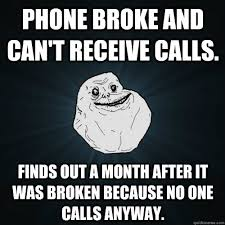 Broken Phone Meme - phone broke and can t receive calls finds out a month after it was