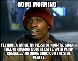 Memes Good Morning - good morning tyrone biggums meme on memegen