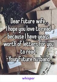 future wife i hope you love to read because i have years worth of