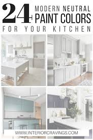Paint Colors 2017 by 24 Modern Neutral Paint Colors For Your Kitchen Remodel Interior
