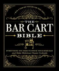 the bar cart bible everything you need to stock your home bar and