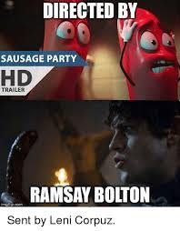 Ramsay Bolton Meme - directed by sausage party trailer ramsay bolton imgflipcom sent by