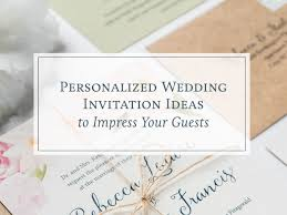 personalized wedding invitations personalized wedding invitation ideas to impress your guests