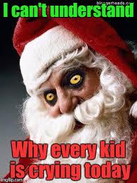 Santa Meme - evil santa memes imgflip