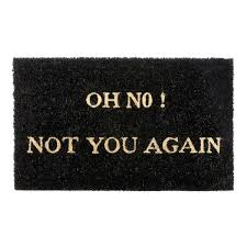 doormat funny oh no not you again doormat home decor front door funny saying
