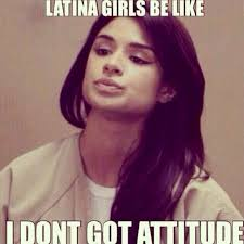 What Does Meme Mean In Spanish - maritza ramos attitude latina and girls