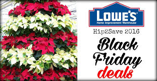 black friday sales at lowes and home depot lowe u0027s 2016 black friday deals u2013 hip2save