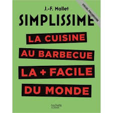la cuisine simplissime simplissime barbecue jean françois mallet relié achat livre