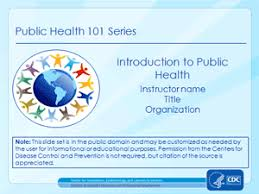 introduction to powerpoint introduction to public health public health 101 series cdc