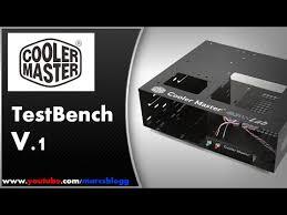 Cooler Master Test Bench Cooler Master Test Bench V1 0 Scancomputers Unboxing U0026 Review