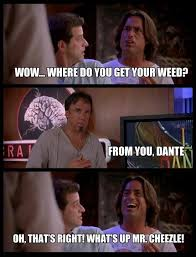 Tommy Boy Memes - dante is blown away by his own weed when hanging out with mr