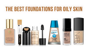 light coverage foundation for oily skin the best foundation for oily skin 2017 top picks and reviews