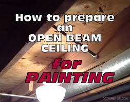 what is the best way to paint unfinished kitchen cabinets 5 tips on how to prepare open beam ceiling for painting