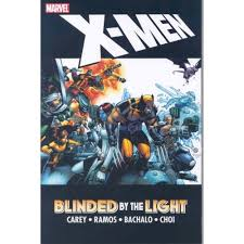 Blinded By Light X Men Blinded By The Light Collection Vol 1 1 Marvel Database