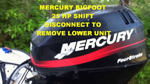 mercury bigfoot 25 hp shift disconnect for lower unit and water