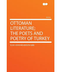 Ottoman Literature Ottoman Literature The Poets And Poetry Of Turkey Buy Ottoman