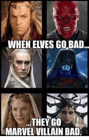 Meme Marvel - when elves gobad they go marvel villain bad bad meme on me me