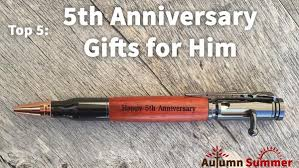 5th anniversary gifts for him top 5 5th anniversary gifts for him autumn summer autumn