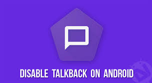 on android how to disable talkback on android devices