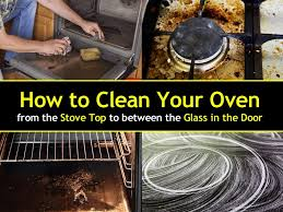 how to clean an oven from the stove top to between the glass in