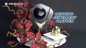 wedding platter indian wedding jewellery platter tray trousseau packing ideas