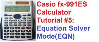 casio fx 991es calculator tutorial 5 equation solver mode eqn you