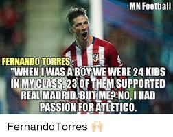 Torres Meme - mn football fernando torres when i was a boy we were 24 kids in my