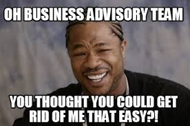 Easy Meme Creator - meme creator oh business advisory team you thought you could get