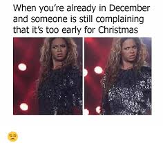 Best Christmas Memes - 25 best memes about its too early for christmas its too
