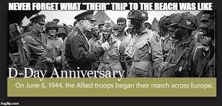 D Day Meme - image tagged in d day normandy freedom beaches imgflip