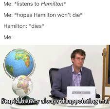Hamilton Memes - hamilton memes album on imgur