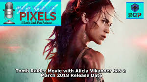 tomb raider movie with alicia vikander has a march 2018 release