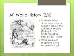 What Problems Faced The Ottoman Empire In The 1800s Ap World History 2 6 Do Now What Does The Suggest