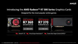 radeon r7 360 r7 370 u0026 r9 380 amd launches retail radeon 300