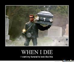 Funeral Meme - terminator funeral by cbsman meme center