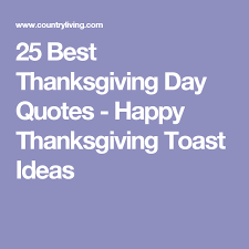 25 quotes that make for heartfelt thanksgiving toasts toast