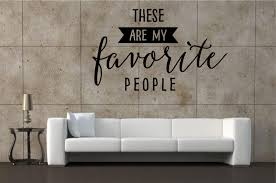 these are my favourite people wall quote wall cling family