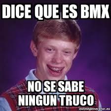 Bmx Memes - meme bad luck brian dice que es bmx no se sabe ningun truco 16700613