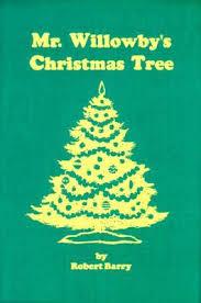 mr willowby u0027s christmas tree by robert e barry