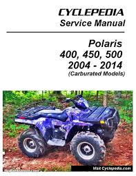 2004 u2013 2014 polaris 400 450 500 carburated sportsman atv service