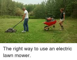 Lawn Mower Meme - the right way to use an electric lawn mower funny meme on me me