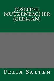 josefine mutzenbacher 9781489541642 josefine mutzenbacher german german edition