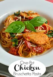Pasta Recipes by One Pot Chicken Bruschetta Pasta Savory Experiments